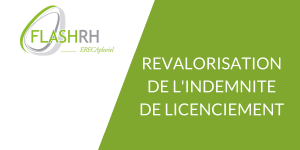 FLASH RH - Revalorisation de l'indemnité de licenciement