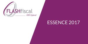 Flash fiscal - Essence 2017