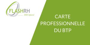 FLASH RH - Carte Professionnelle du BTP