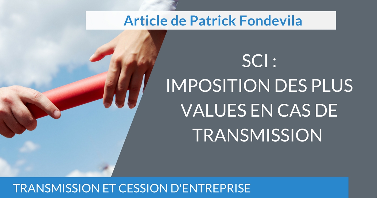 SCI : Imposition des plus values en cas de transmission