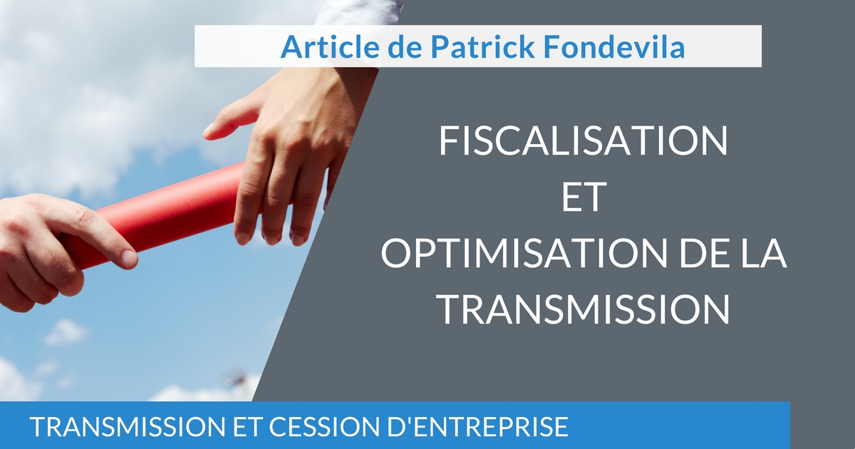 Fiscalisation et optimisation de la transmission