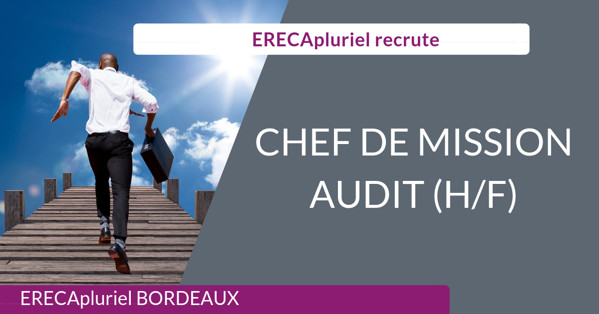 Chef de Mission Audit  – Agence de Bordeaux