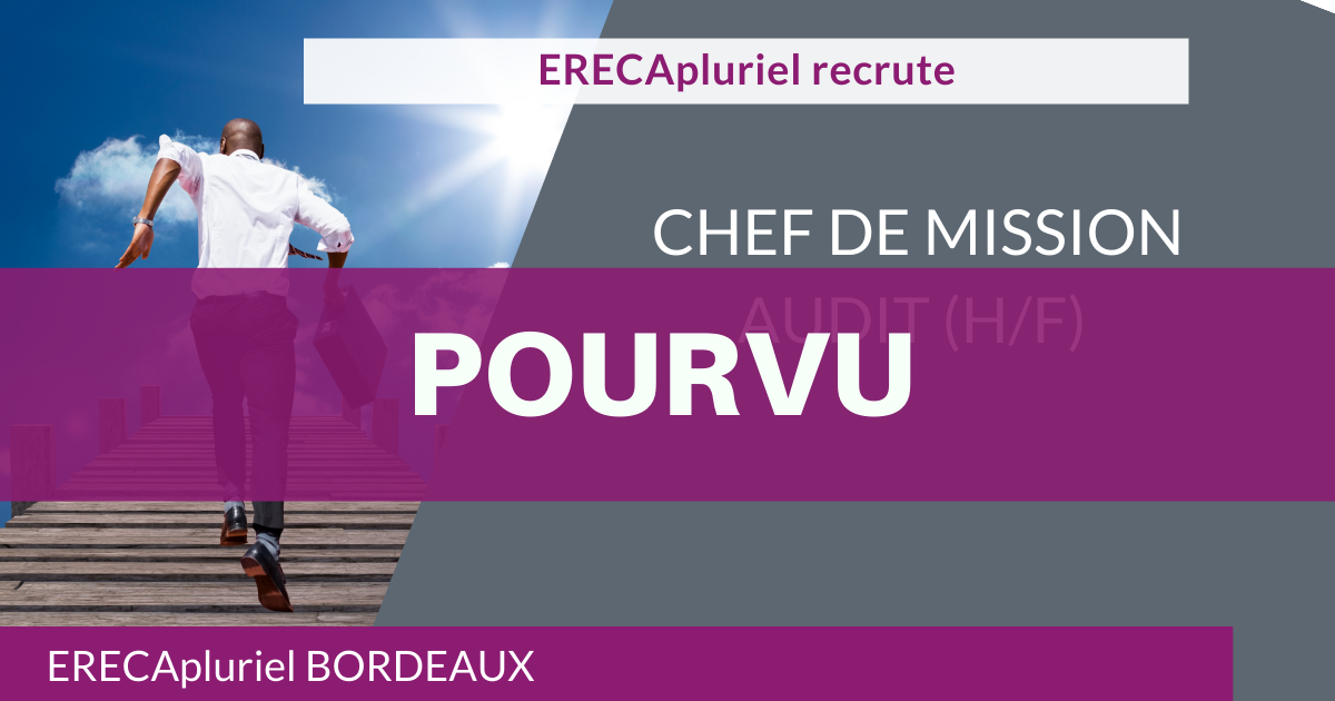 POURVU – Chef de Mission Audit  – Agence de Bordeaux