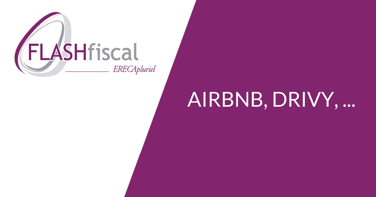 FLASH FISCAL – Airbnb, Drivy, … l'administration fiscale a pris position