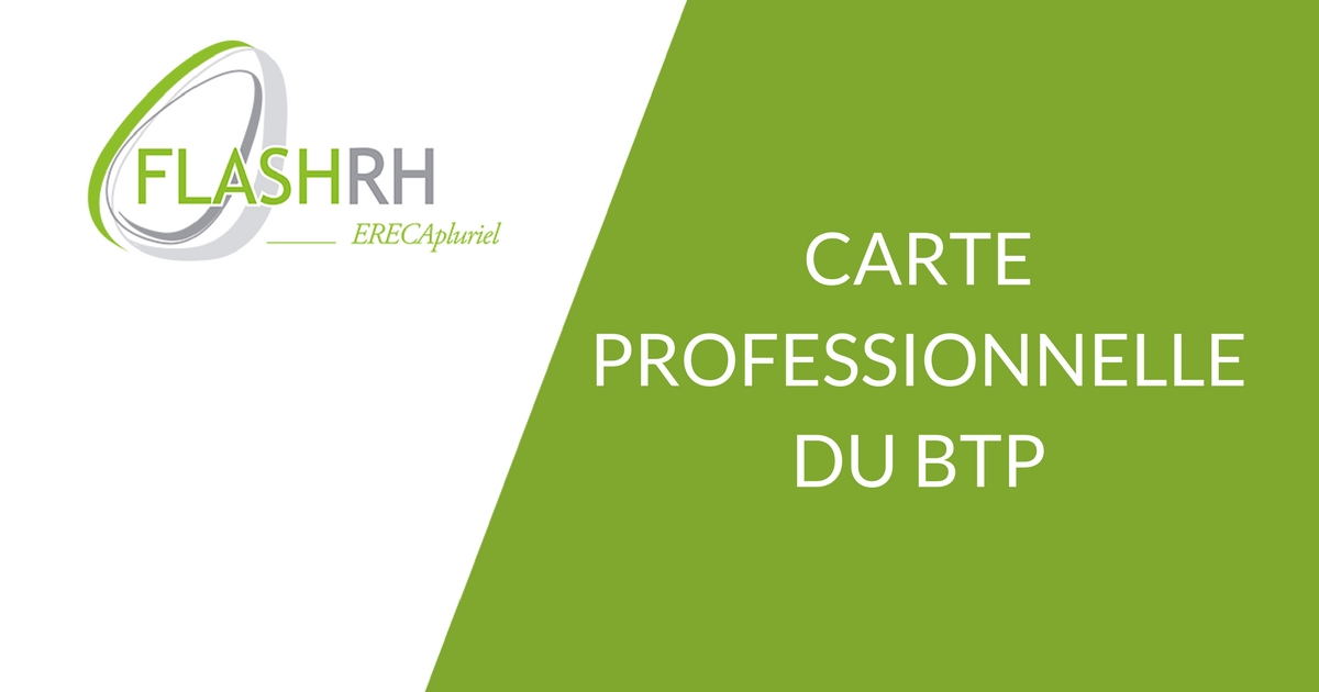 FLASH RH – Carte Professionnelle du BTP